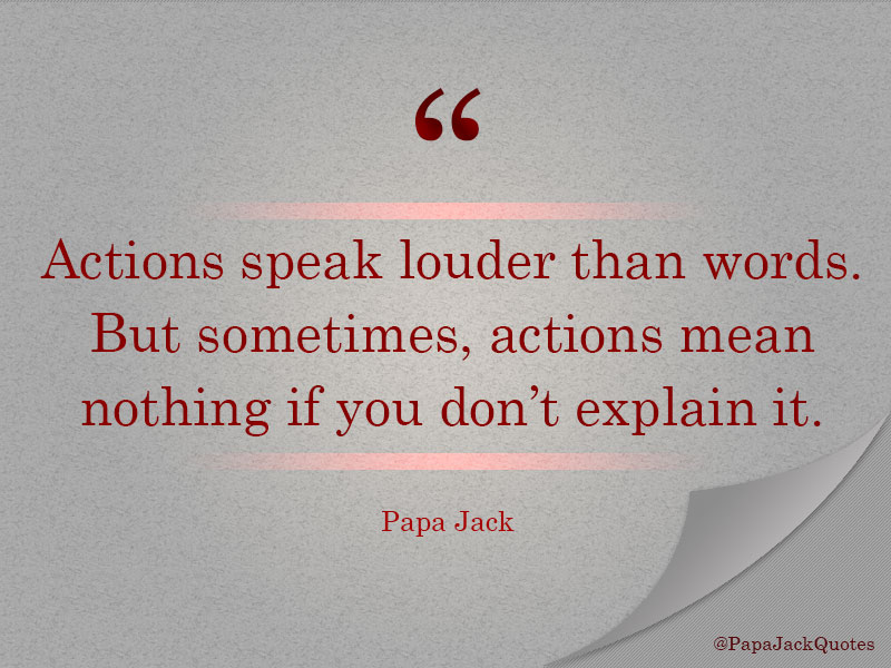Words Mean Nothing Quotes: Actions Speak Louder Than Words. But Sometimes, Actions